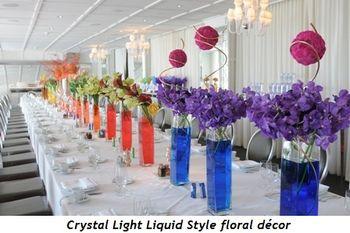 3 - Crystal Light Liquid Style floral décor