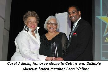 8 - Carol Adams, Honoree Michelle Collins, DuSable Museum Board member Leon Walker