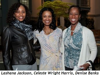 Blog 2 - Lashana Jackson, Celeste Wright Harris and Denise Banks