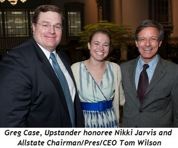 Blog 3 - Greg Case, Upstander honoree Nikki Jarvis and Tom Wilson (Allstate Chairman-Pres-CEO)