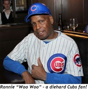 "15 - Ronnie ""Woo Woo"" - a diehard Cubs fan"