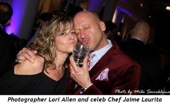 6 = Photographer Lori Allen and celeb Chef Jaime Laurita