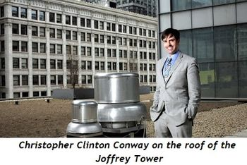 1 - Christopher Clinton Conway on the roof of Joffrey Tower