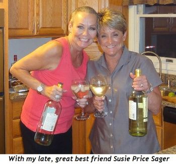 11 - With my late, great best friend Susie Price Sager