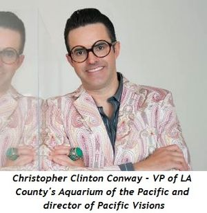 Christopher Clinton Conway--Vice President of LA County's Aquarium of the Pacific and Director of Pacific Visions
