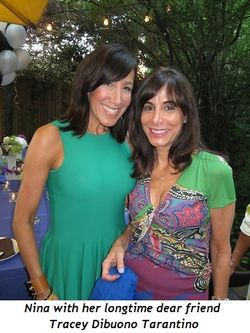 3 - Nina with her longtime dear friend Tracey Dibuono Tarantino
