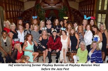Hef entertaining former Playboy Bunnies at Playboy Mansion West before the Jazz Fest