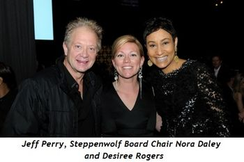 2 - Jeff Perry, Steppenwolf Board Chair Nora Daley and Desiree Rogers