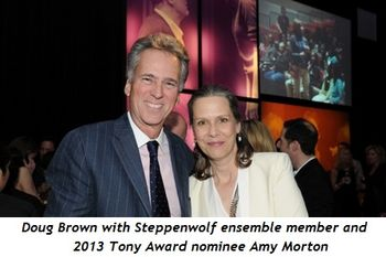 7 - Doug Brown with Steppenwolf ensemble member and 2013 Tony Award nominee Amy Morton