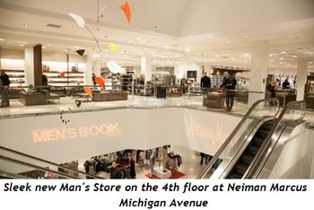 9 - Sleek new Man's Store on the 4th floor at Neiman Marcus Michigan Avenue