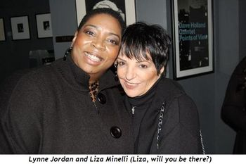 Lynne Jordan and Liza Minelli Liza, will you be there