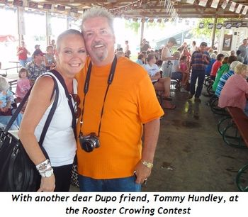 14 - With another dear Dupo friend, Tommy Hundley at the Rooster Crowing Contest
