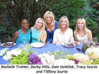 4 - Rochelle Trotter, Darby Hills, Gale Gottlieb, Tracy Scurto and Tiffany Scurto