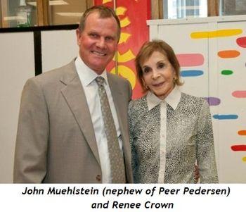 4 - John Muehlstein, nephew of Peer Pedersen, and Renee Crown