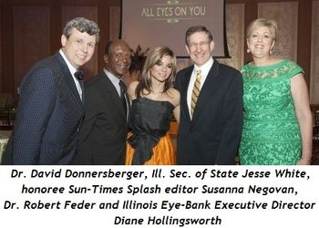 1 - Dr. David Donnersberger, Ill. Sec. of State Jesse White, honoree Sun-Times Splash editor Susanna Negovan, Dr. Robert Feder and Illinois Eye-Bank Executive Director Diane Hollingsworth