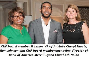11 - CHF board member and Sr. VP of Allstate Insurance Cheryl Harris, Ron Johnson and CHF board member-managing director of Bank of America Merrill Lynch Elizabeth Nolan