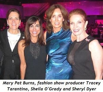 3 - Mary Pat Burns, fashion show producer Tracey Tarantino, Sheila O'Grady and Sheryl Dyer