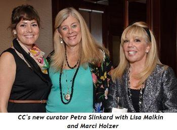 2 - Petra Slinkard, CC's new curator, Lisa Malkin and Marci Holzer