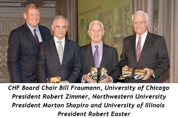 2 - CHF Board Chair Bill Fraumann, University of Chgo. President Robert Zimmer, Northwestern University President Morton Shapiro and University of Illinois President Robert Easter