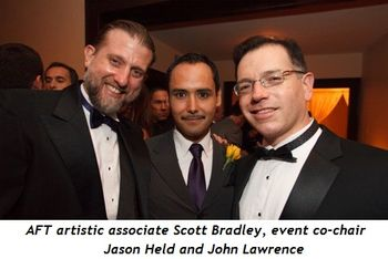 6 - AFT Artistic Associate Scott Bradley, event co-chair Jason Held and John Lawrence