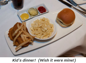 Kid's dinner!  Wish it were mine!