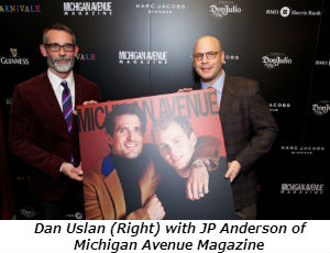 Dan Uslan (Right) with JP Anderson of Michigan Avenue Magazine