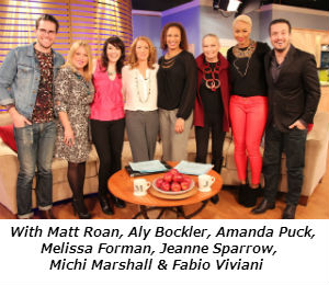 With Matt Roan Aly Bockler Amanda Puck Melissa Forman Jeanne Sparrow Michi Marshall and Fabio Viviani
