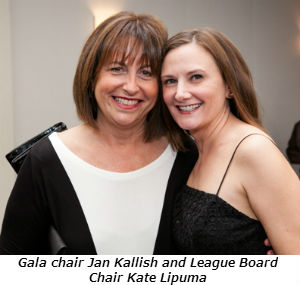 Gala chair Jan Kallish and League Board Chair Kate Lipuma