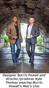 Designer Borris Powell and directorproducer Kyle Thomas wearing Borris Powell's Men's Line