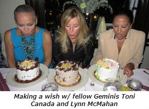 Making a wish w fellow Geminis Toni Canada and Lynn McMahan