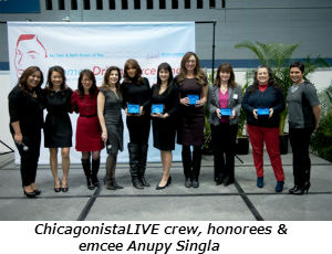 ChicagonistaLIVE crew honorees and emcee Anupy Singla