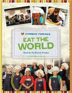 "Common Threads ""Eat the World"" cookbook"
